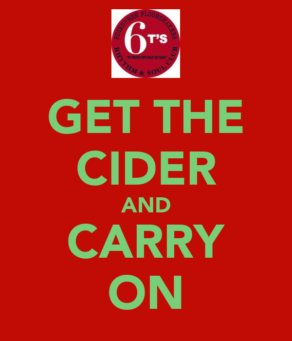 GET THE CIDER AND CARRY ON