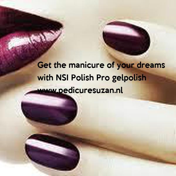Get the manicure of your dreams  with NSI Polish Pro gelpolish www.pedicuresuzan.nl