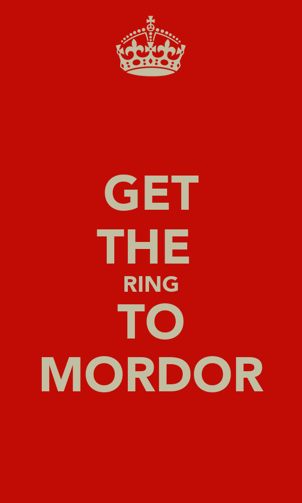 GET THE  RING TO MORDOR