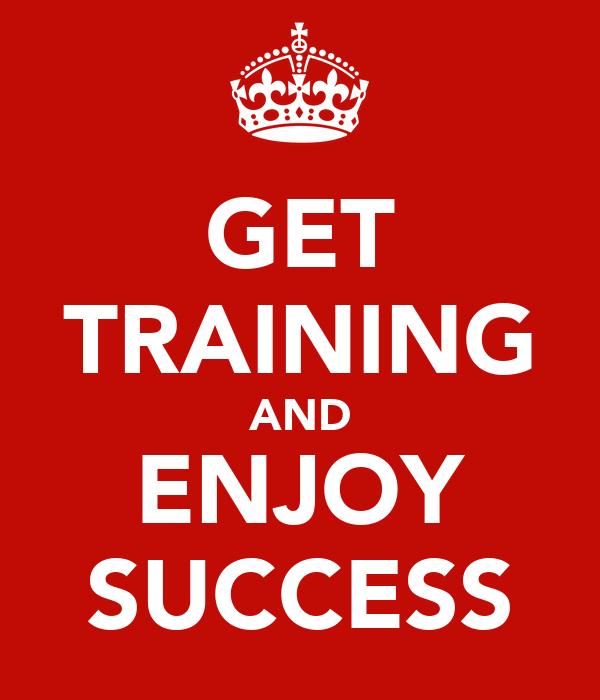 GET TRAINING AND ENJOY SUCCESS