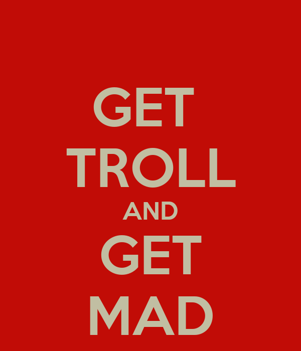 GET  TROLL AND GET MAD
