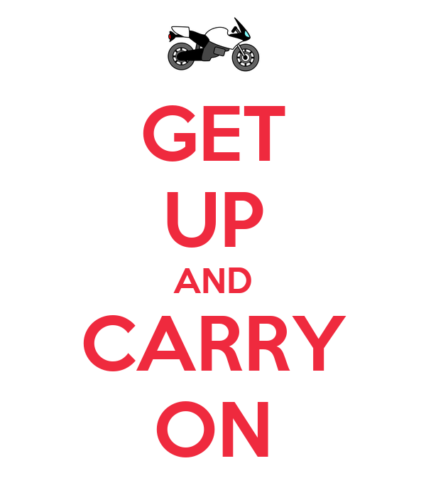 GET UP AND CARRY ON