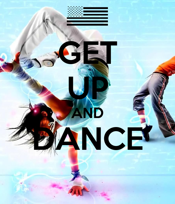 GET UP AND DANCE