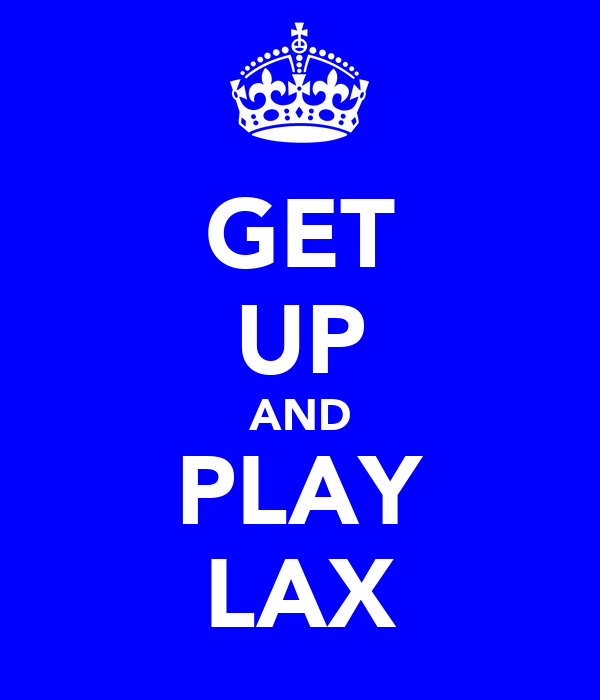 GET UP AND PLAY LAX