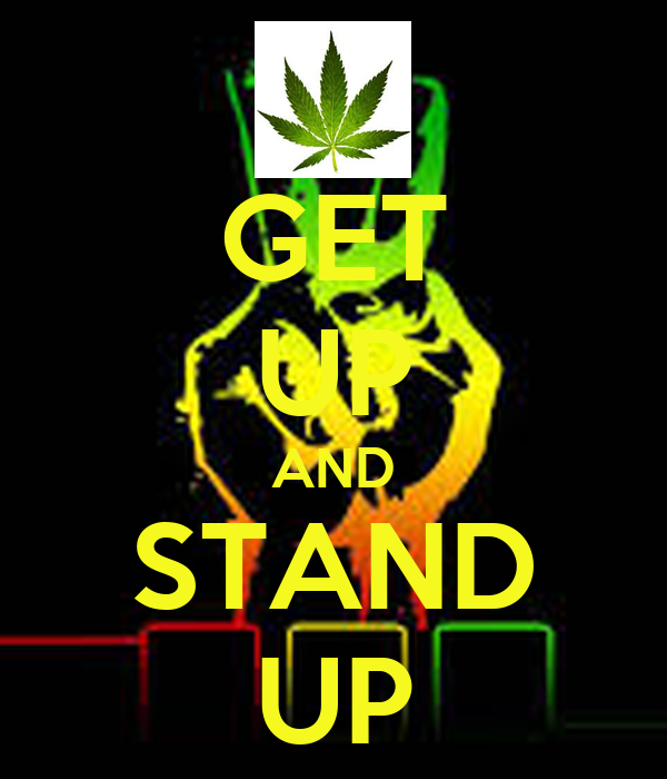 GET UP AND STAND UP