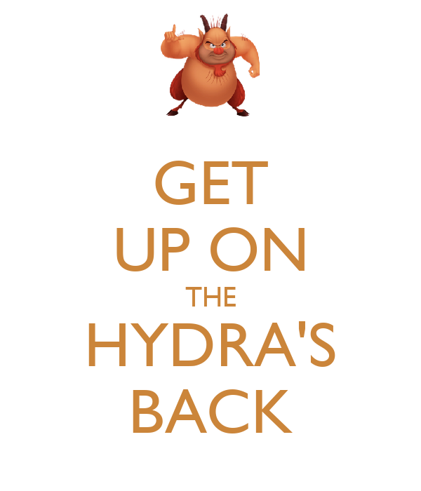 GET UP ON THE HYDRA'S BACK