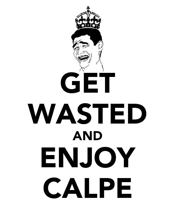GET WASTED AND ENJOY CALPE