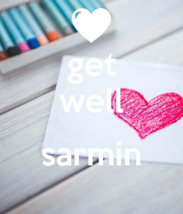 get well  sarmin