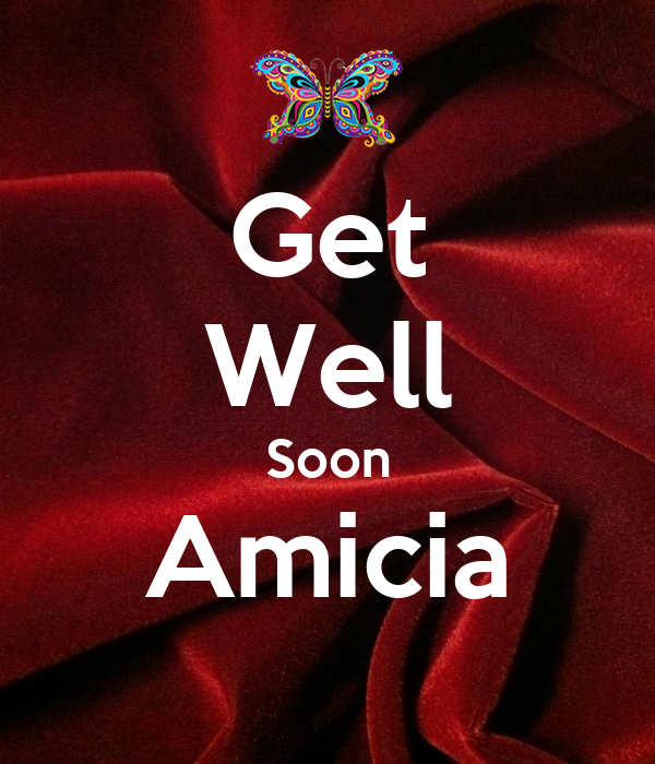 Get Well Soon Amicia