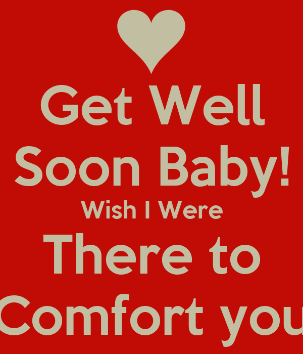 Get Well Soon Baby Wish I Were There To Comfort You Poster