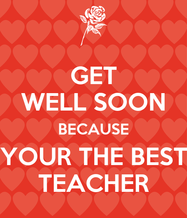 Get Well Soon Because Your The Best Teacher Poster Eve