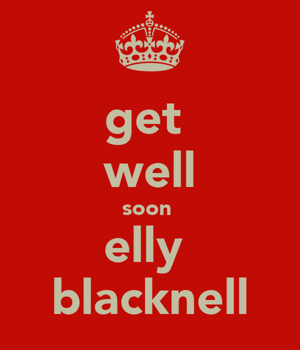 get  well soon  elly  blacknell