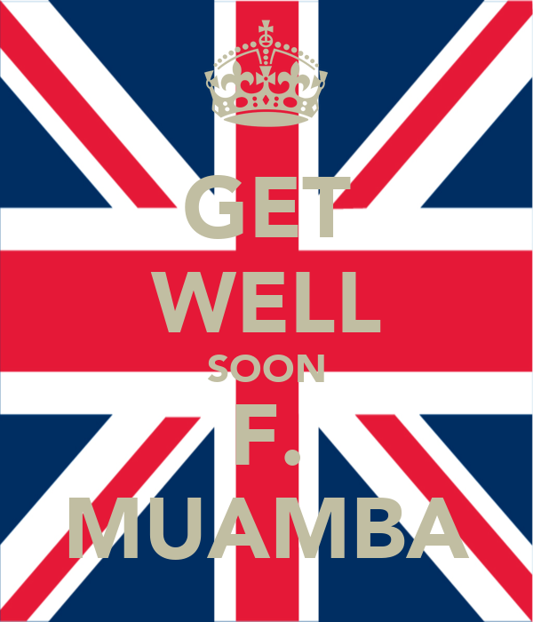 GET WELL SOON F. MUAMBA
