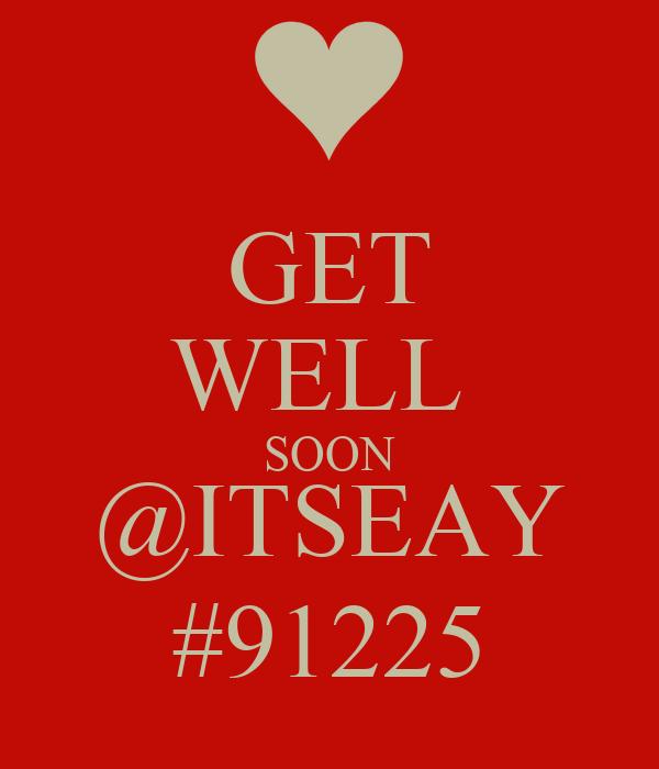 GET WELL  SOON @ITSEAY #91225