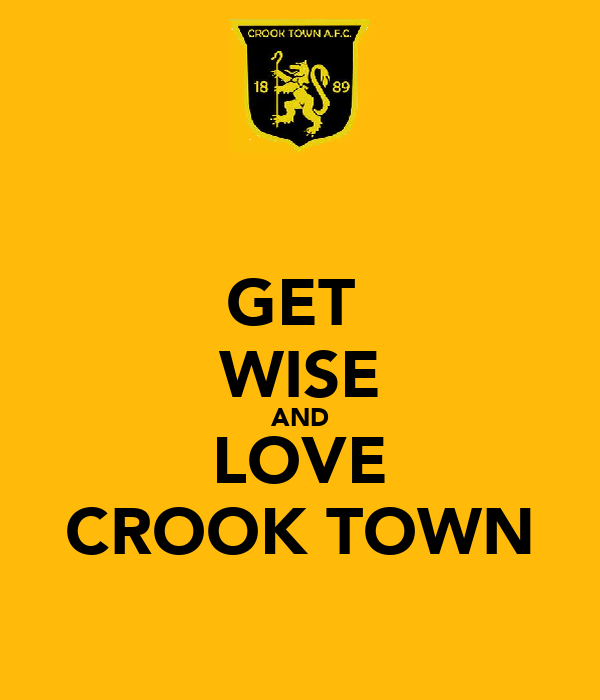 GET  WISE AND LOVE CROOK TOWN