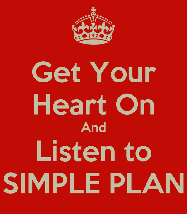 Get Your Heart On And Listen to SIMPLE PLAN