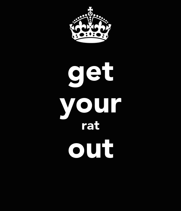 get your rat out