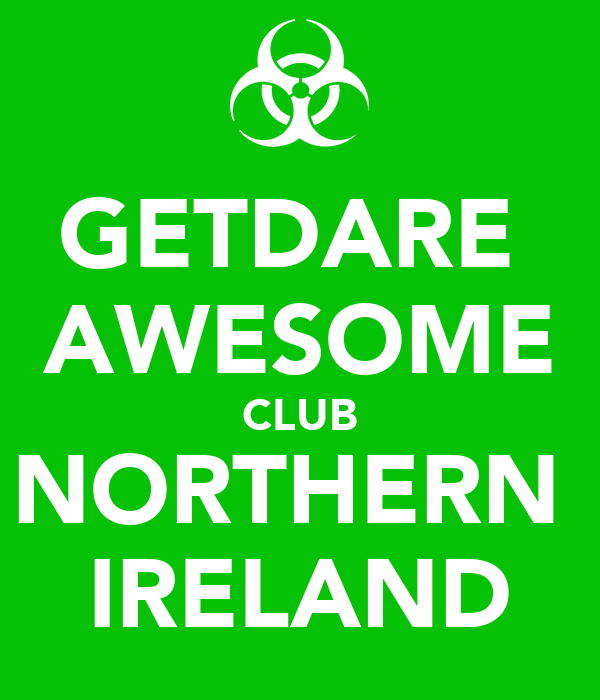 GETDARE  AWESOME CLUB NORTHERN  IRELAND
