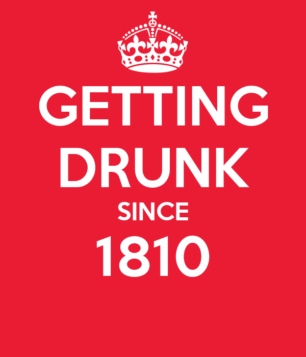GETTING DRUNK SINCE 1810