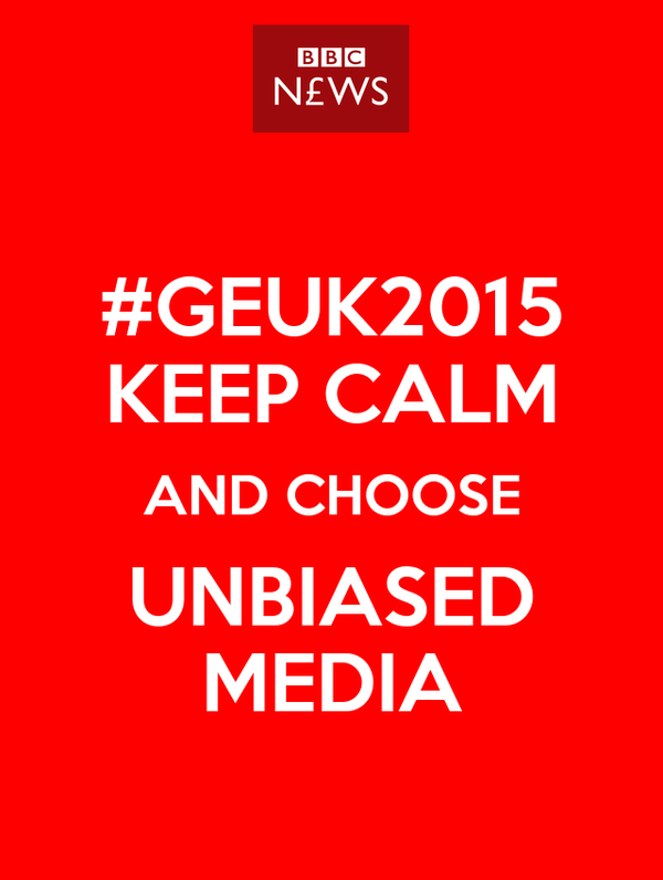 #GEUK2015 KEEP CALM AND CHOOSE UNBIASED MEDIA