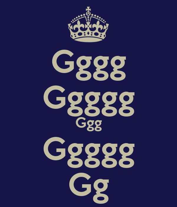 Gggg Ggggg Ggg Ggggg Gg