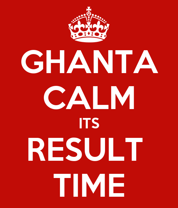 GHANTA CALM ITS RESULT  TIME