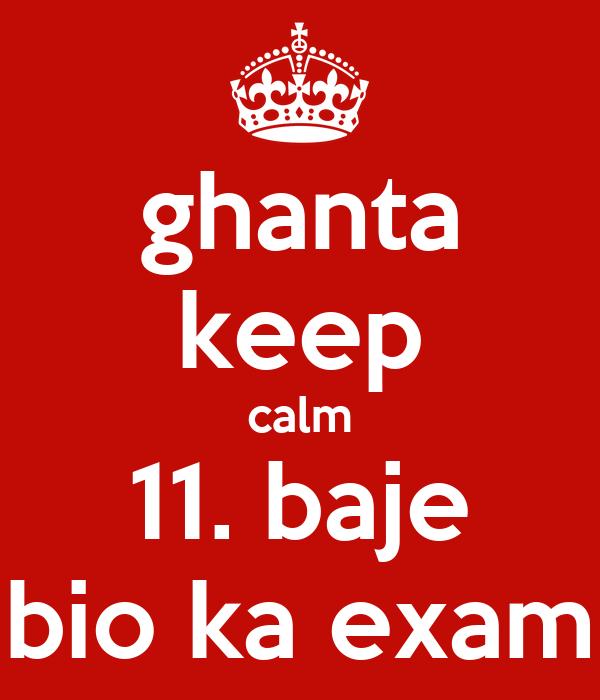 ghanta keep calm 11. baje bio ka exam