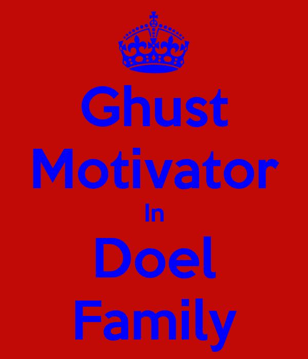 Ghust Motivator In Doel Family