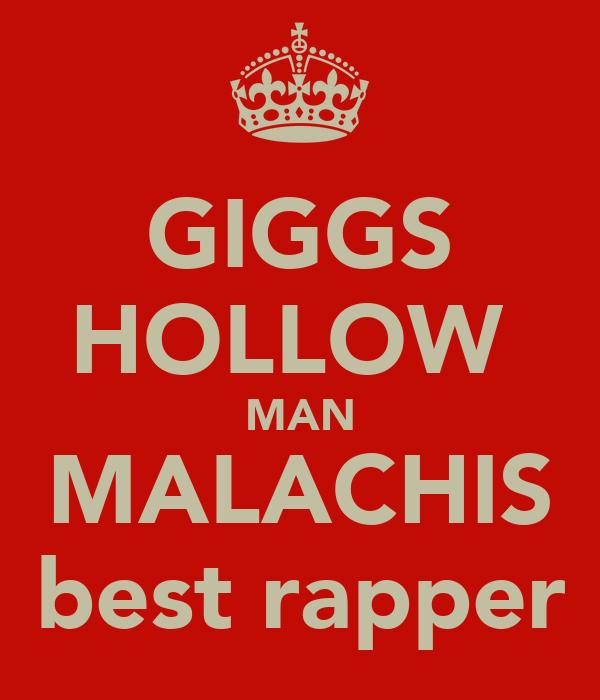 GIGGS HOLLOW  MAN MALACHIS best rapper