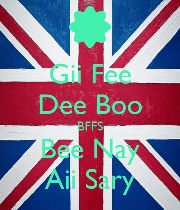Gii Fee Dee Boo BFFS Bee Nay Aii Sary