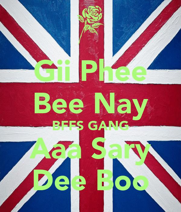 Gii Phee Bee Nay BFFS GANG Aaa Sary Dee Boo