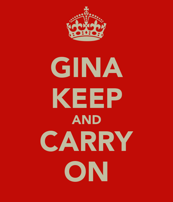 GINA KEEP AND CARRY ON