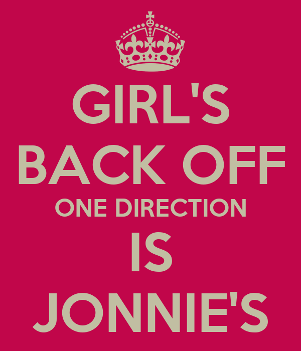 GIRL'S BACK OFF ONE DIRECTION IS JONNIE'S