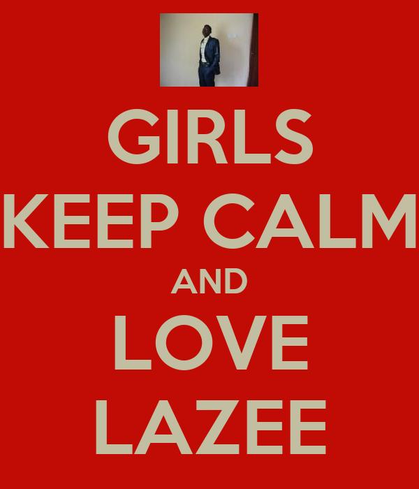GIRLS KEEP CALM AND LOVE LAZEE