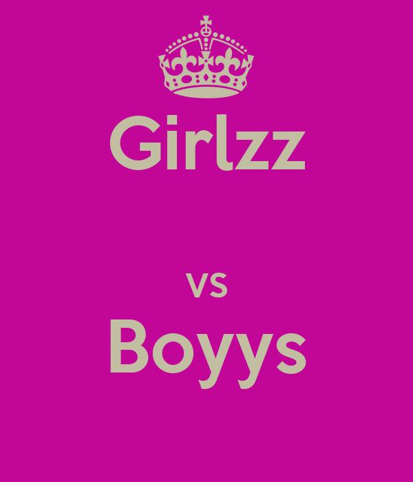 Girlzz  VS Boyys
