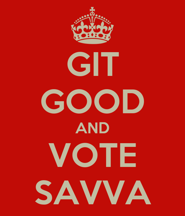 GIT GOOD AND VOTE SAVVA