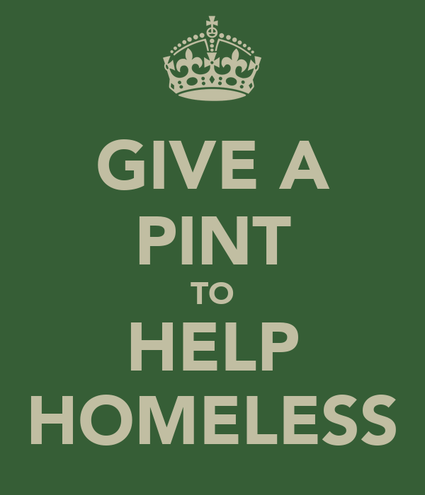 GIVE A PINT TO HELP HOMELESS
