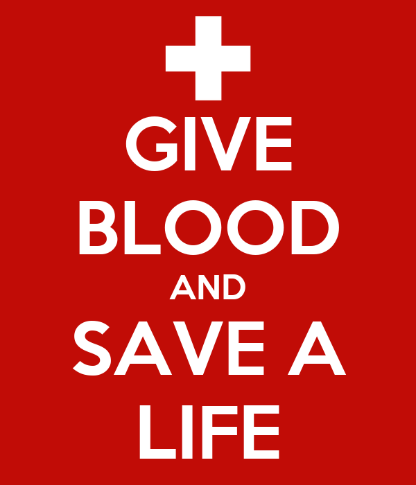 GIVE BLOOD AND SAVE A LIFE