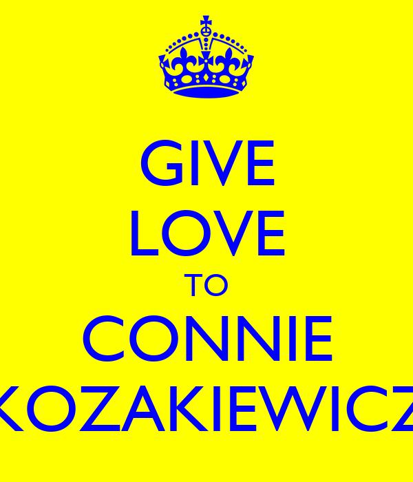 GIVE LOVE TO CONNIE KOZAKIEWICZ