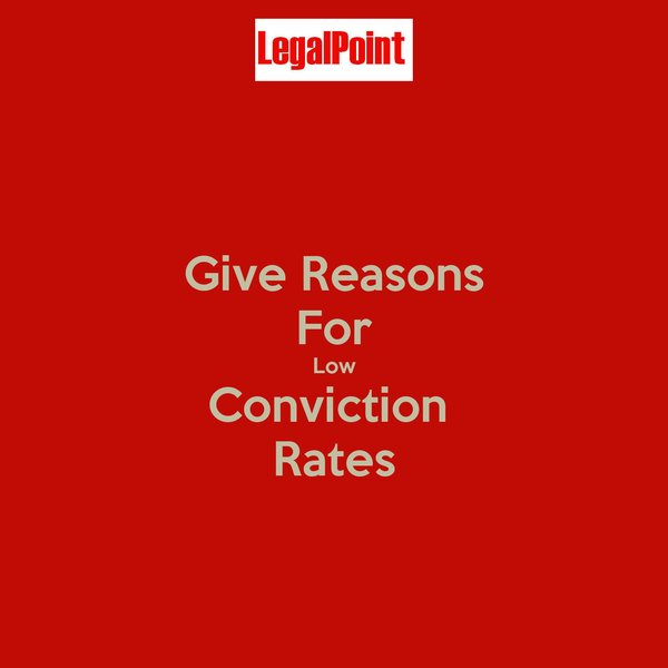 Give Reasons For Low Conviction  Rates