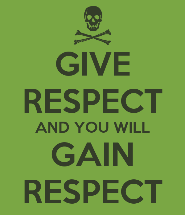 give respect and take respect in hindi Be a reflection of what you'd like to see in others if you want love, give love, if you want honesty, give honesty, if you want respect, give respect you get in return, what you give.