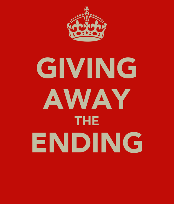 GIVING AWAY THE ENDING