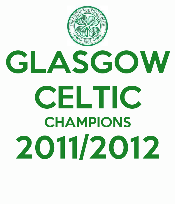 GLASGOW CELTIC CHAMPIONS 2011/2012