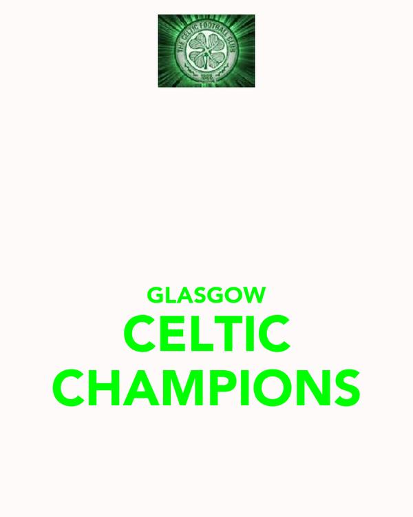 GLASGOW CELTIC CHAMPIONS