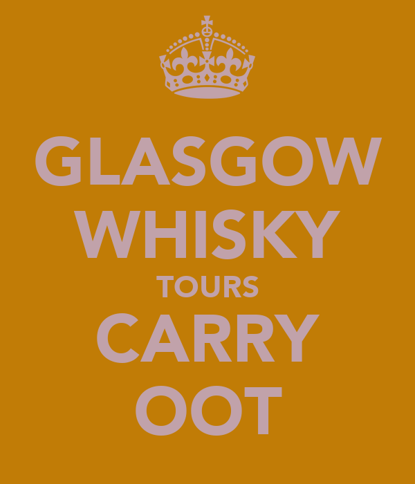 GLASGOW WHISKY TOURS CARRY OOT