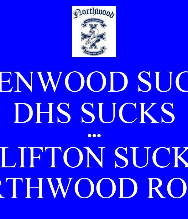 GLENWOOD SUCKS DHS SUCKS ••• CLIFTON SUCKS NORTHWOOD ROCKS