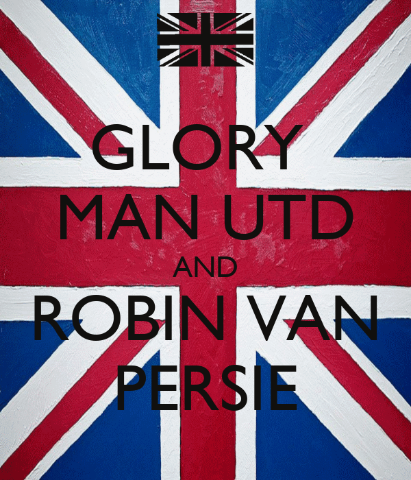GLORY  MAN UTD AND ROBIN VAN PERSIE