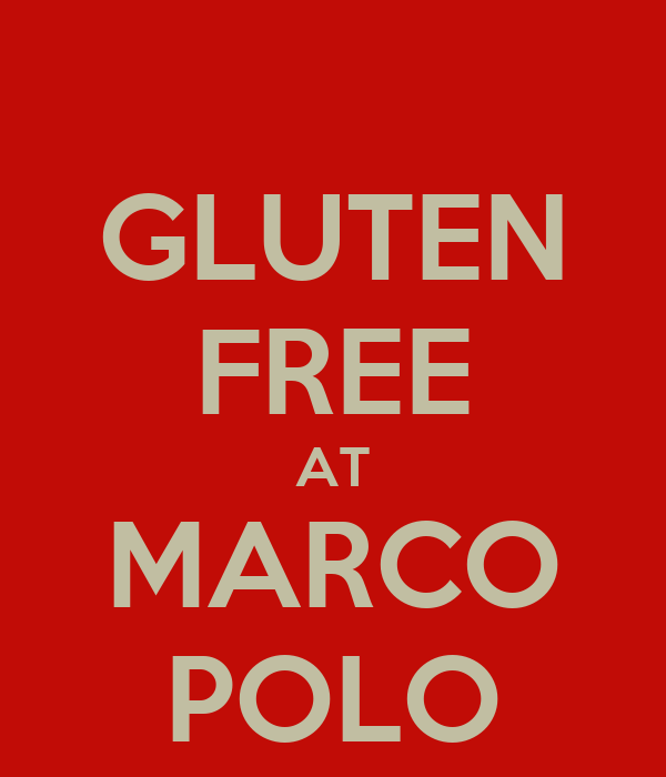 GLUTEN FREE AT MARCO POLO