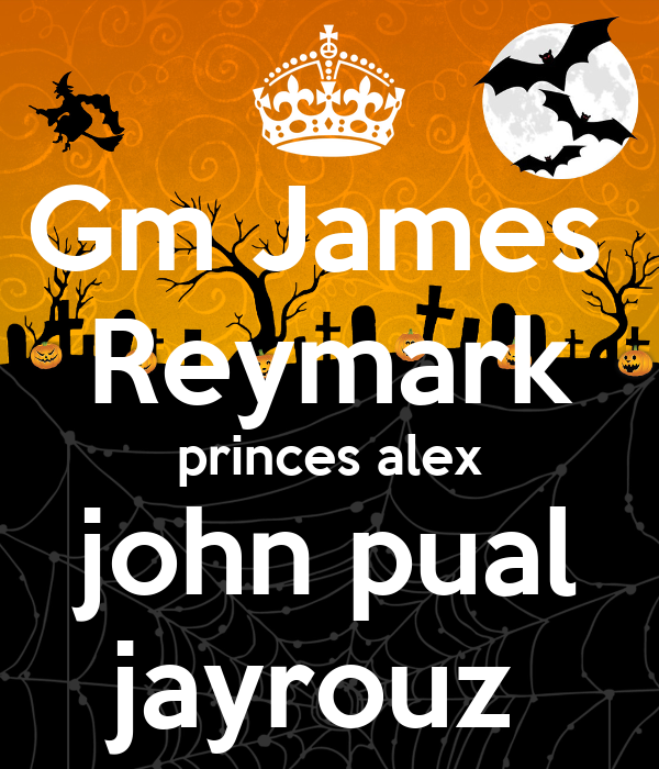 Gm James  Reymark princes alex john pual jayrouz