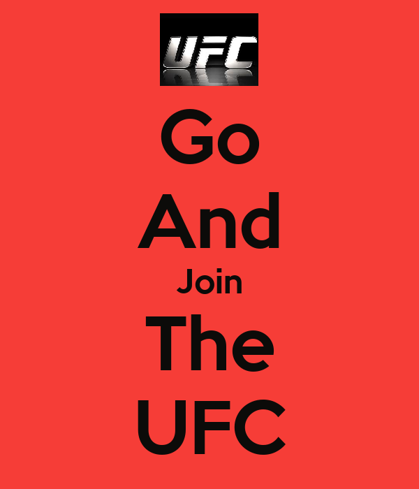 Go And Join The UFC